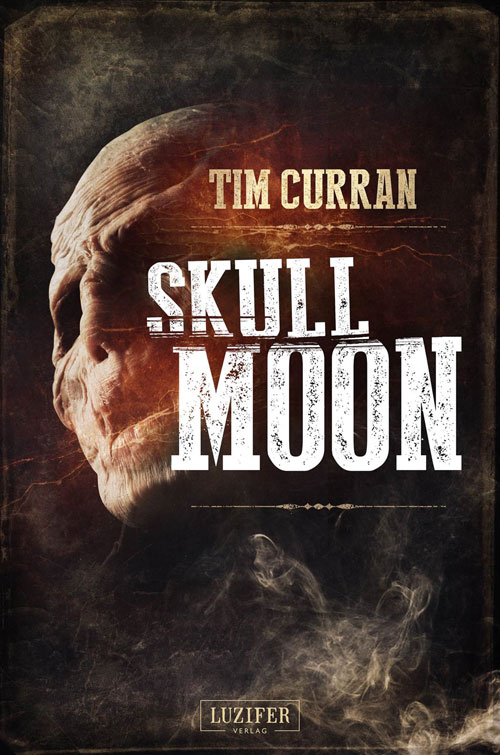 Skull Moon von Tim Curran