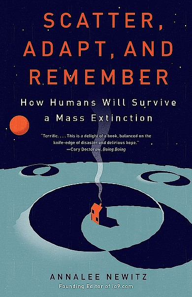 Scatter, Adapt, and Remember - How Humans Will Survive a Mass Extinctionv von Annalee Newitz bei Amazon bestellen