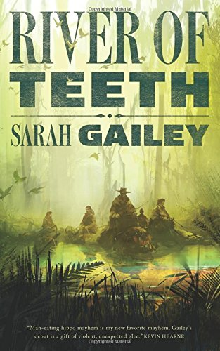 River of Teeth von Sarah Gailey bei Amazon bestellen