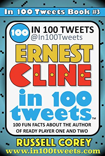 ERNEST CLINE IN 100 TWEETS: Fun Facts about the author of Ready Player One and Ready Player Two