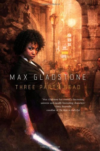 Three Parts Dead von Max Gladstone bei Amazon bestellen