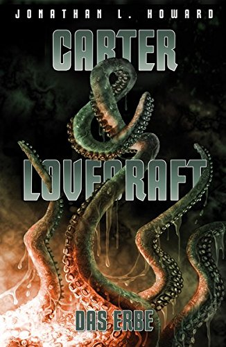 Carter & Lovecraft - Das Erbe von Jonathan L. Howard bei Amazon bestellen