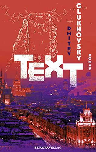 TEXT von Dmitry Glukhovsky bei Amazon bestellen
