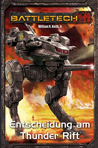 Battletech - Gray Death 1 - Entscheidung am Thunder Rift von William H. Keith jr. bei Amazon bestellen