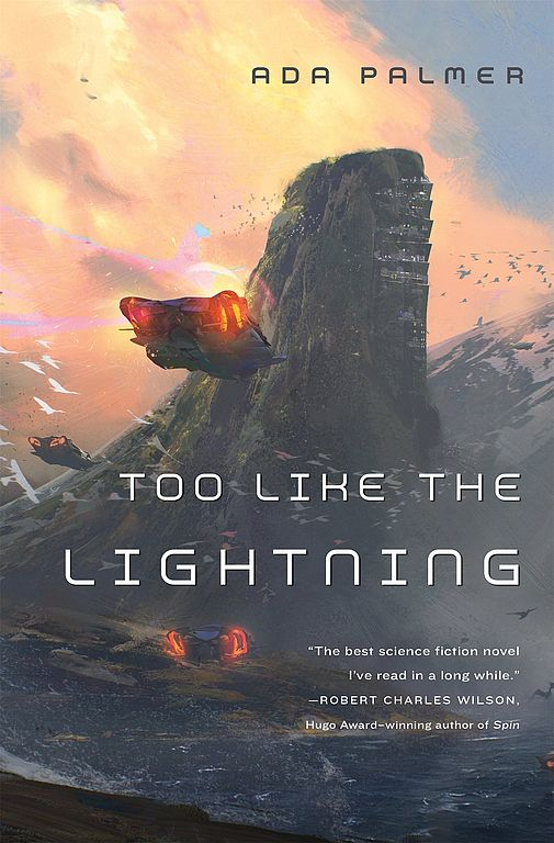 Ada Palmer: Too like the Lightning