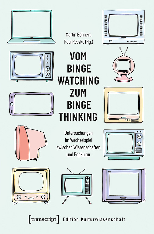 Vom Binge Watching zum Binge Thinking