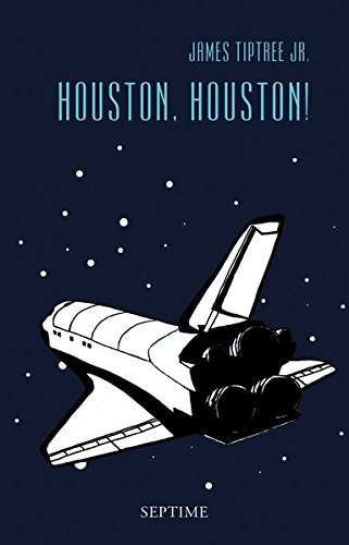 Houston, Houston von James Tiptree Jr. bei Amazon bestellen